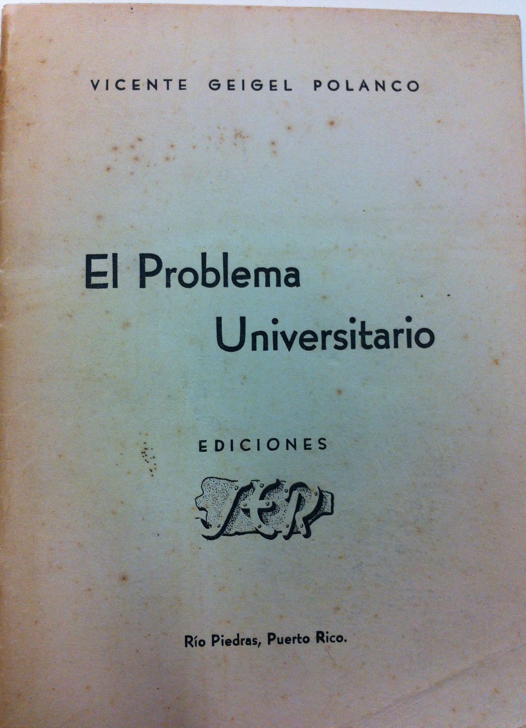 El Problema Universitario by Vicente Géigel Polanco