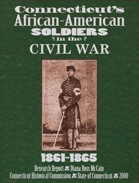 Cover of Connecticut's African-American Soldiers in the Civil War, 1861-1865, by Diana Ross McCain
