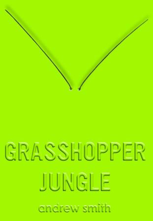 Andrew Smith, Grasshopper Jungle
