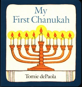 My First Chanukah (cover).  Written and illustrated by Tomie dePaola. Reprinted with permission.  All rights reserved.