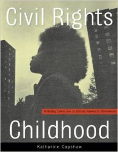 Civil Rights Childhood: Picturing Liberation in African American Photobooks (University of Minnesota Press).