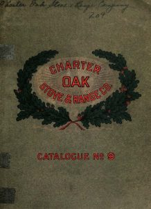 Charter Oak Stove & Range Company, Catalogue no. 9. Carnegie Library of Pittsburgh. (ca. 1909) Retrieved from the Digital Public Library of America