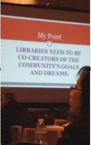 """Libraries need to be co-creators of the community's goals and dreams."""