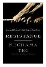 Resistance:Jews and Christians Who Defied the Nazi Terror